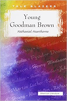 Book Young Goodman Brown (Tale Blazers) by Nathaniel Hawthorne (2007-01-01)