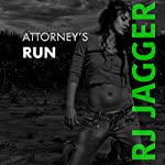 Attorney's Run | R. J. Jagger