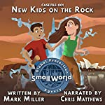 New Kids on the Rock: Small World Global Protection Agency, Book 1 | Mark Miller