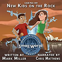 New Kids on the Rock: Small World Global Protection Agency, Book 1 Audiobook by Mark Miller Narrated by Chris Matthews