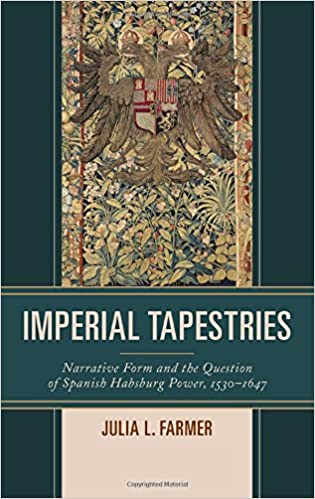 ,,LINK,, Imperial Tapestries: Narrative Form And The Question Of Spanish Habsburg Power, 1530–1647. Floor Genera Power campo toque