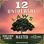 12 Universal Laws: Become a Law of Attraction Master in 12 Steps | Christine Erickson