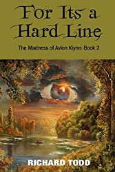 For it's a Hard Line The Madness Of Avlon Klynn: Book 2