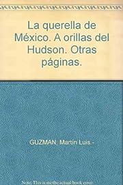 La querella de México. A orillas del…