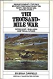 img - for The Thousand Mile War, World War II in Alaska and the Aleutions book / textbook / text book