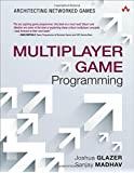 Multiplayer Game Programming: Architecting Networked Games (Game Design)