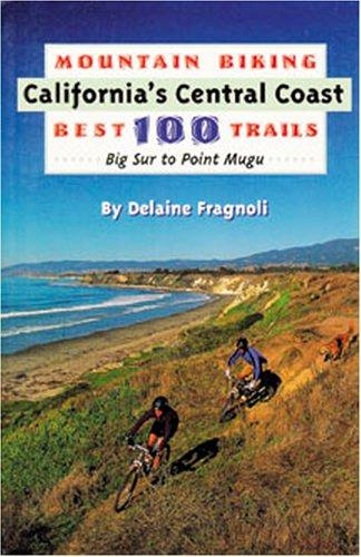 Mountain Biking California's Central Coast Best 100 Trails