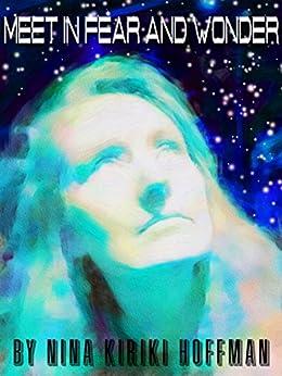 Meet in Fear and Wonder:  Four Science Fiction Stories by [Hoffman, Nina Kiriki]