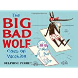 The Big Bad Wolf Goes on Vacation by Delphine Perret (2013-03-05)