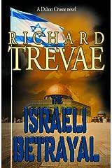 The Israeli Betrayal by Richard Trevae (2011-07-29) Paperback