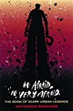 img - for Be Afraid, Be Very Afraid: The Book of Scary Urban Legends book / textbook / text book