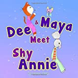 Dee and Maya Meet Shy Annie, Danna Valko, 0991343336