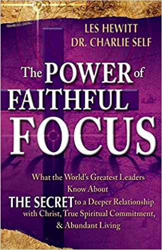 The Power Of Faithful Focus What The World S