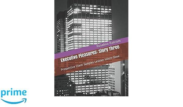 Executive pleasures three