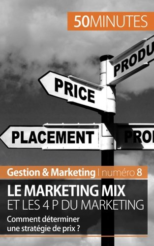 Milano Christmas Market - Le marketing mix et les 4 P du marketing: Comment déterminer une stratégie de prix ? (French Edition)