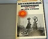img - for Anthropologie Economique Des Gouro De Cote D'ivoire - De L' comie De book / textbook / text book