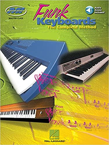 Funk Keyboards: The Complete Method--A Contemporary Guide to