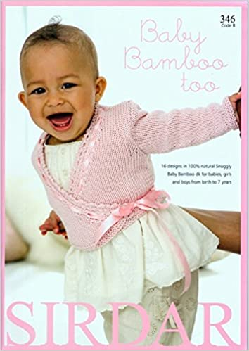 Sirdar Knitting Pattern Book 346 Baby Bamboo Too Amazon