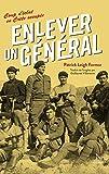Enlever un général: Coup d'éclat en Crète occupée (French Edition)