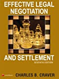 Effective Legal Negotiation and Settlement, Charles B. Craver, 0769848982
