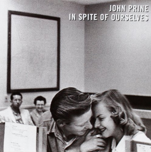 In Spite Of Ourselves by PRINE,JOHN