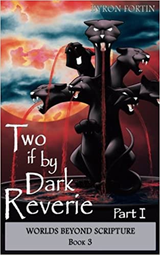 Part I Two if by Dark Reverie
