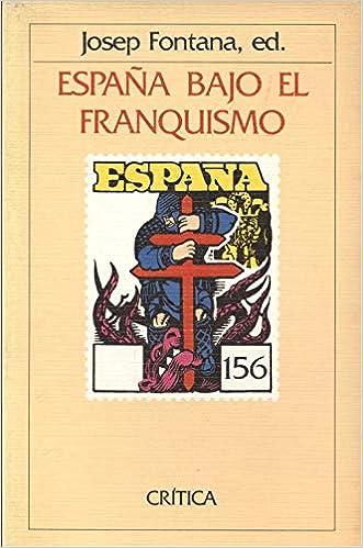 España bajo el franquismo (Serie general): Amazon.es: Josep Fontana: Libros