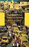 Transwonderland : Retour au Nigéria par Saro-Wiwa