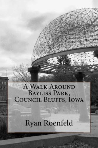 (A Walk Around Bayliss Park, Council Bluffs,)