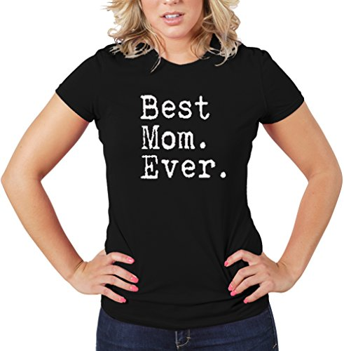 Best Mom Ever T-Shirt Funny Adult Womens Cotton Tee Sizes S-2XL