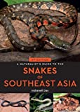 A Naturalist's Guide to the Snakes of Southeast Asia