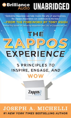 The Zappos Experience: 5 Principles to Inspire, Engage, and WOW by Brilliance Audio