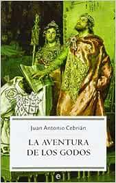 Aventura De Los Godos, La (bolsillo): Amazon.es: Cebrian, Juan Antonio: Libros