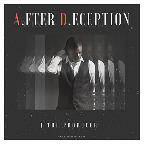 J the Producer - A.D. - After Deception 2018