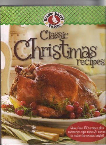 Read Online Gooseberry Patch Classic Christmas Recipes pdf