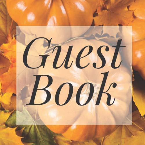 - Guest Book: Pumpkin Fall Harvest Autumn - Signing Guestbook Gift Log Photo Space Book for Birthday Party Celebration Anniversary Baby Bridal Shower ... Keepsake to Write Special Memories In