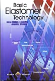 Basic Elastomer Technology, Krishna G Baranwal; Howard L Stephens (Editors), 091241507X