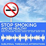 Guided Meditation Hypnosis with Relaxation Music & Subliminal Affirmations: Stop Smoking & Be Healthy