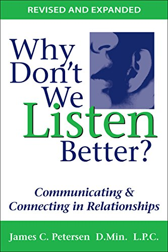 Why Don't We Listen Better?: Communicating & Connecting in Relationships
