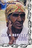 img - for Not a refugee the plight of the Kosovo Roma (Gypsies) after the 1999 war. book / textbook / text book