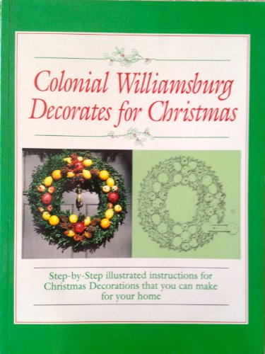 Colonial Saucer - Colonial Williamsburg Decorates for Christmas: Step-by-step Illustrated Instructions for Christmas Decorations That You Can Make for Your Home [Illustrated] [Paperback]