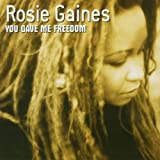 You Gave Me Freedom by Rosie Gaines (2004-03-01)