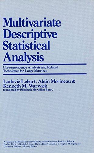Multivariate Descriptive Statistical Analysis: Correspondence Analysis and Related Techniques for Large Matrices (Probab
