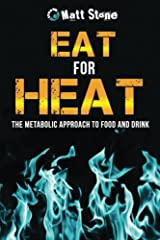 Eat for Heat: The Metabolic Approach to Food and Drink Paperback