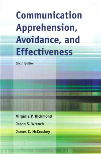 Communication Apprehension, Avoidance, and Effectiveness (6th Edition)