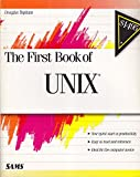 img - for The First Book of Unix by Topham, Douglas W. (1990) Paperback book / textbook / text book