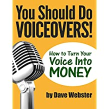 You Should Do VOICEOVERS!: How to Turn Your Voice Into MONEY
