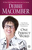 One Perfect Word, Debbie Macomber, 1439190593