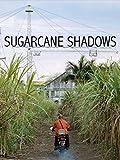 Sugarcane Shadows
