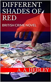 Different Shades of Red: BRITISH CRIME NOVEL by [Hedley, A.A.]